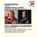 Takemitsu Played by John Williams/John Williams, London Sinfonietta, Esa-Pekka Salonen