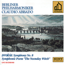 Dvorák:  Symphony No. 8 & The Noonday Witch, Op. 108/Claudio Abbado