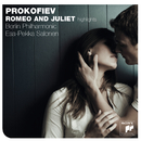 Prokofiev: Romeo & Juliet - Highlights/Esa-Pekka Salonen