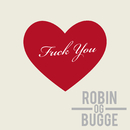 Fuck You/Robin og Bugge
