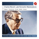 Charles Munch: Late Romantic Masterpieces/Charles Munch