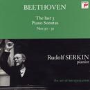 Beethoven: The Last 3 Piano Sonatas Nos. 30 - 32 (Rudolf Serkin - The Art of Interpretation)/Rudolf Serkin