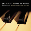 Rachmaninoff: Suites Nos. 1 & 2 and Symphonic Dances for 2 Pianos/Emanuel Ax, Yefim Bronfman