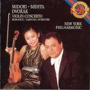 Dvorák: Violin Concerto, Romance and Carnival Overture/Midori, New York Philharmonic, Zubin Mehta
