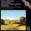 Chausson: Concerto in D Major for Violin, Piano and String Quartet, Op. 21/Itzhak Perlman, Jorge Bolet, Juilliard String Quartet