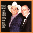 Funny How Time Slips Away/Willie Nelson with Faron Young