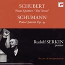 Schubert: Trout Quintet; Schumann: Piano Quintet, Op. 44 [Rudolf Serkin - The Art of Interpretation]/Rudolf Serkin, Jaime Laredo, Philipp Naegele, Julius Levine