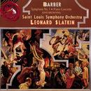 Barber: Symphony No. 1/Piano Concerto/Souvenirs/Leonard Slatkin