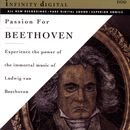 "Passion for Beethoven - The Immortal Music of Ludwig Van Beethoven/Orchestra ""New Philharmony, St. Petersburg, Alexander Titov, Nodar Gabunia, The New Classical Orchestra, Ekaterina Murina, Alexander Sandler"