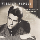 William Kapell Edition, Vol. 4: Khachaturian: Concerto; Prokofiev: Concerto No. 3; Shostakovich: 3 Preludes/William Kapell