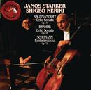 Rachmaninoff/Brahms/Schumann: Cello & Piano Works/Janos Starker