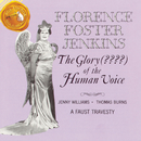 The Glory ??? Of The Human Voice/Florence Foster Jenkins