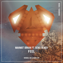 Feel (Radio Edit) feat.Sena Sener/Mahmut Orhan