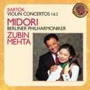 Bartók: Violin Concertos Nos. 1 & 2 [Expanded Edition]/Berlin Philharmonic Orchestra, Midori, Zubin Mehta