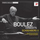 Pierre Boulez Edition: Schoenberg II/Pierre Boulez