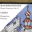 Rachmaninov: Piano Concerto No. 3; Liszt: Hungarian Fantasy/Alexei Orlovetsky, Elisso Bolkvadze