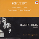 "Schubert: Piano Sonata, D. 960; Piano Sonata, D. 840 ""Relequie"" [Rudolf Serkin - The Art of Interpretation]/Rudolf Serkin"