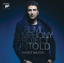 Rumi Symphony Project: Untold/Hafez Nazeri