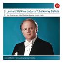 Leonard Slatkin conducts Tchaikovsky Ballets/Leonard Slatkin