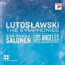 Lutoslawski: The Symphonies/Esa-Pekka Salonen