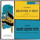 Gershwin: Rhapsody in Blue; Grofé: Grand Canyon Suite/Byron Janis