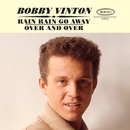 Rain Rain Go Away / Over And Over/Bobby Vinton