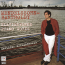 Mendelssohn: Piano Works/Matthias Kirschnereit