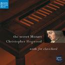The Secret Mozart/Christopher Hogwood