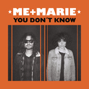 You Don't Know/ME + MARIE