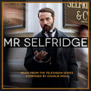 Mr Selfridge (Music from the Television Series)/Charlie Mole
