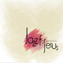 Music or Worship, Vol. 1/Jazz for Jesus