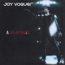 Alive In Brazil/Jay Vaquer