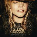 Dla Naiwnych Marzycieli/Ania Dabrowska