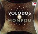 Volodos plays Mompou/Arcadi Volodos
