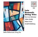 Dohnanyi/Kodaly/Fuchs/Schönberg: Spätromantische Streichtrios/Philharmonisches Streichtrio Berlin