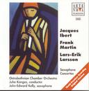 Ibert/Martin/Lasson: Saxophon Concertos/John Edward Kelly