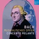 Bach: Musikalisches Opfer/Concerto Melante