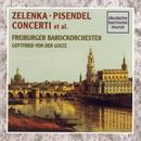 Zelenka/Pisendel Concerti/Gottfried von der Goltz