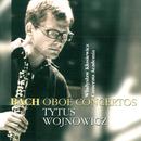 Bach: Oboe Concertos/Tytus Wojnowicz