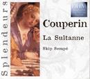 Couperin: La Sultane/Skip Sempé
