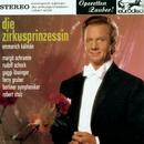 """Kálmán: Die Zirkusprinzessin (excerpts) - """"Operetta Highlights""""/Robert Stolz"""