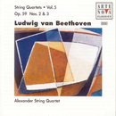 Beethoven: String Quartets Vol. 5/Alexander String Quartet