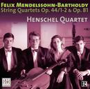 Mendelssohn: String Quartets Vol. 3/Henschel Quartet