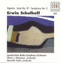 Erwin Schulhoff: Suite op. 37, Ogelala, Symphonie No. 2/Oliver von Dohnanyi