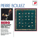 Berg: Chamber Concerto; Three Pieces for Orch.; Concerto for Violin and Orchestra/Pierre Boulez