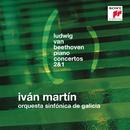 Beethoven: Piano Concertos Nos. 2 & 1/Iván Martín