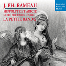 Rameau - Hippolyte et Aricie (Suite)/Sigiswald Kuijken
