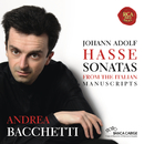 Johann Adolf Hasse: Sonatas/Andrea Bacchetti