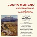 Lucha Moreno, Lucero Aguilar y la Serranita Cantando Sus Rancheras Favoritas/Lucha Moreno, Lucero Aguilar y La Serranita