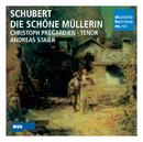 Schubert: Die schöne Müllerin/Christoph Prégardien